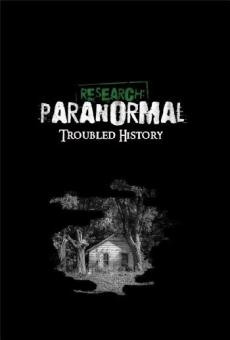 Research: Paranormal Troubled History online free