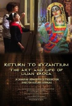 Ver película Return to Byzantium: The Art and Life of Lilian Broca