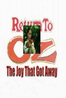 Return to Oz: The Joy That Got Away on-line gratuito