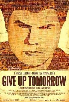 Give Up Tomorrow on-line gratuito