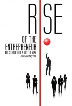 Película: Rise of the Entrepreneur: The Search for a Better Way