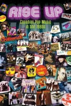 Película: Rise Up: Canadian Pop Music in the 1980s