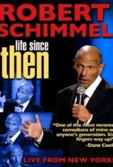 Robert Schimmel: Life Since Then on-line gratuito