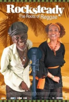 Rocksteady: The Roots of Reggae Online Free