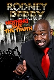 Ver película Rodney Perry: Nothing But the Truth