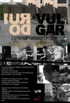 Ver película Ruido vulgar, extremos sonoros en Lima