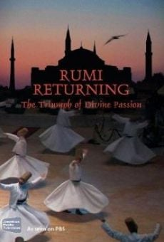 Rumi Returning: The Triumph of Divine Passion online streaming