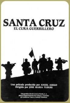 Ver película Santa Cruz, el cura guerrillero