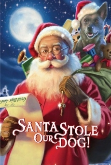 Santa Stole Our Dog: A Merry Doggone Christmas! online kostenlos