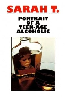 Sarah T. - Portrait of a Teenage Alcoholic on-line gratuito