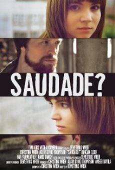 Watch Saudade? online stream