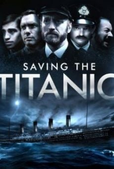Watch Saving the Titanic online stream