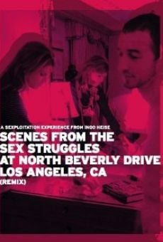 Scenes from the Sex Struggles at North Beverly Drive, Los Angeles, CA (Remix) on-line gratuito