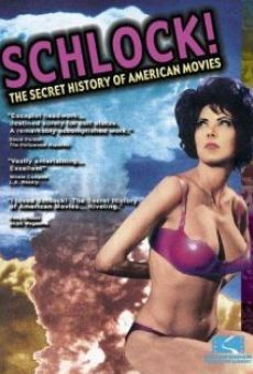 Schlock! The Secret History of American Movies online free