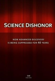Science Dishonor: How Advanced Discovery Is Being Suppressed for 40 Years