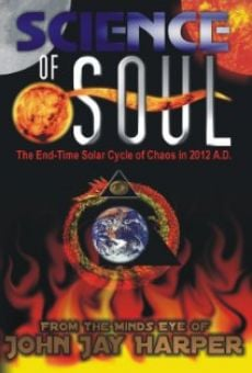 Science of Soul: The End Time Solar Cycle of Chaos in 2012 A.D.