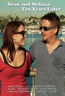 Sean and Melissa: 10 Years Later on-line gratuito