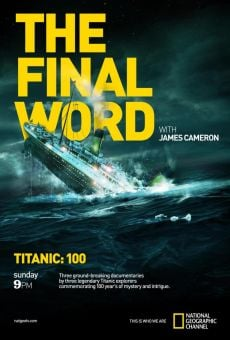 Titanic: Final Word with James Cameron on-line gratuito