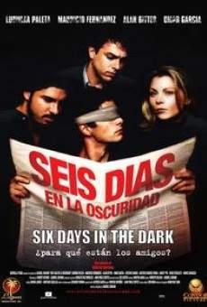 Seis días en la oscuridad online