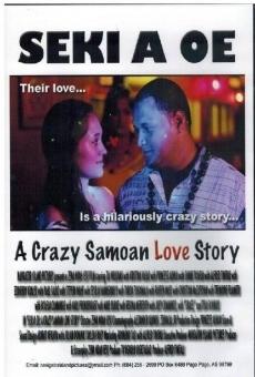 Seki A Oe: A Crazy Samoan Love Story en ligne gratuit