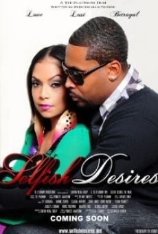 Watch Selfish Desires online stream