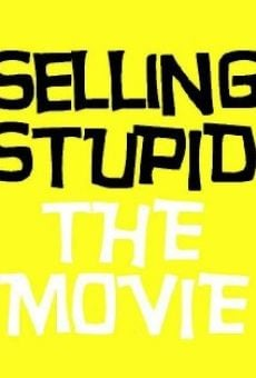 Selling Stupid on-line gratuito
