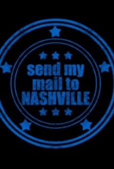 Send My Mail to Nashville online streaming
