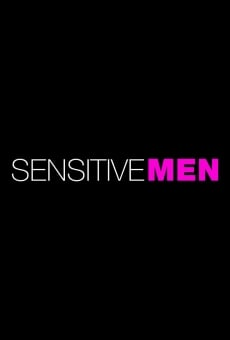 Sensitive Men en ligne gratuit