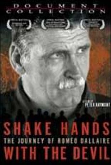 Shake Hands With the Devil: The Journey of Roméo Dallaire on-line gratuito