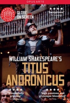 Película: Shakespeare's Globe: Titus Andronicus