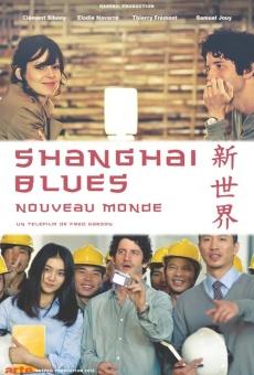 Ver película Shanghaï Blues, nouveau monde