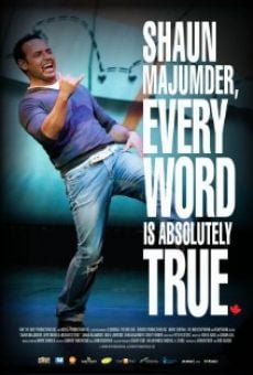 Ver película Shaun Majumder, Every Word Is Absolutely True