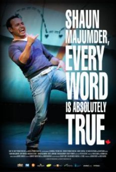 Película: Shaun Majumder, Every Word Is Absolutely True