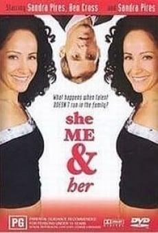 Ver película She Me and Her