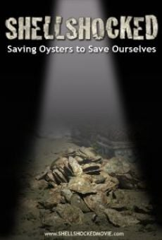 Ver película SHELLSHOCKED: Saving Oysters to Save Ourselves
