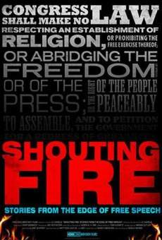 Ver película Shouting Fire: Stories from the Edge of Free Speech