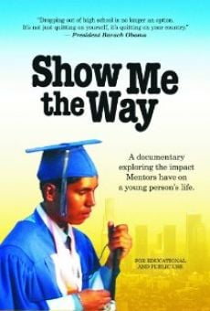 Película: Show Me the Way