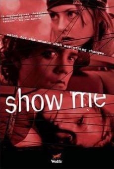 Ver película Show Me