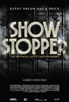 Película: Show Stopper: The Theatrical Life of Garth Drabinsky