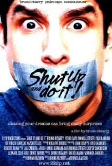 Película: Shut Up and Do It!