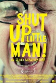 Shut Up Little Man! An Audio Misadventure online kostenlos
