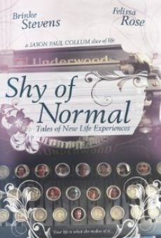 Shy of Normal: Tales of New Life Experiences on-line gratuito