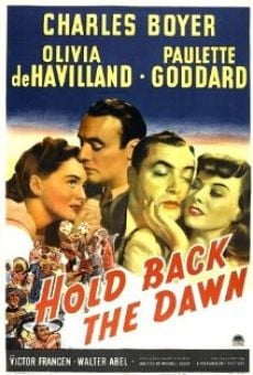 Hold Back the Dawn on-line gratuito