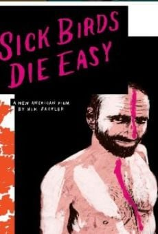 Película: Sick Birds Die Easy