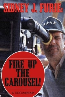 Ver película Sidney J. Furie: Fire Up the Carousel!