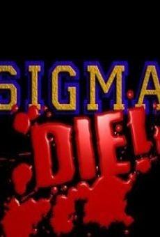 Ver película Sigma Die!