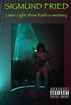 Película: Sigmund Fried Laser Light Show Rock-u-mentary