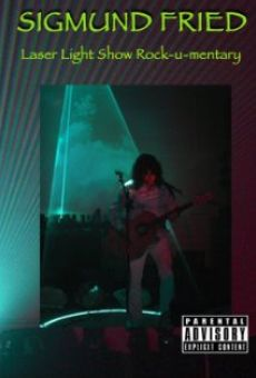 Sigmund Fried Laser Light Show Rock-u-mentary online kostenlos
