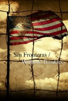 Ver película Sin Fronteras/Without Borders