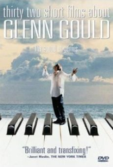 Thirty Two Short Films About Glenn Gould on-line gratuito